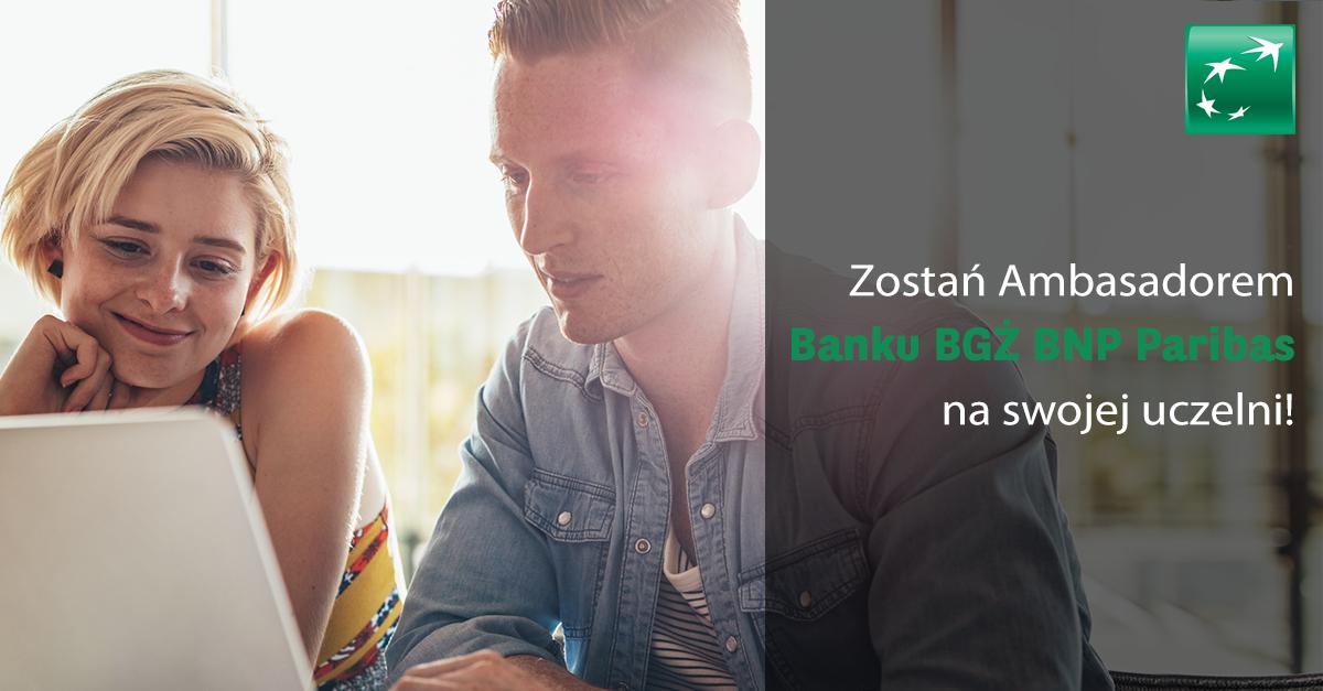 """Drodzy Studenci! Bank BGŻ BNP Paribas rozpoczął rekrutację do II edycji programu """"Ambasadorskie Duety""""!"""