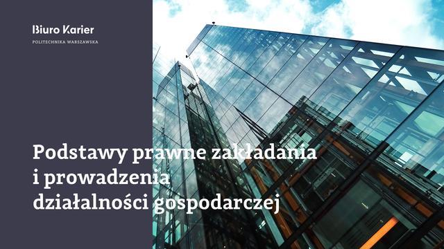 Podstawy prawne zakładania i prowadzenia działalności gospodarczej