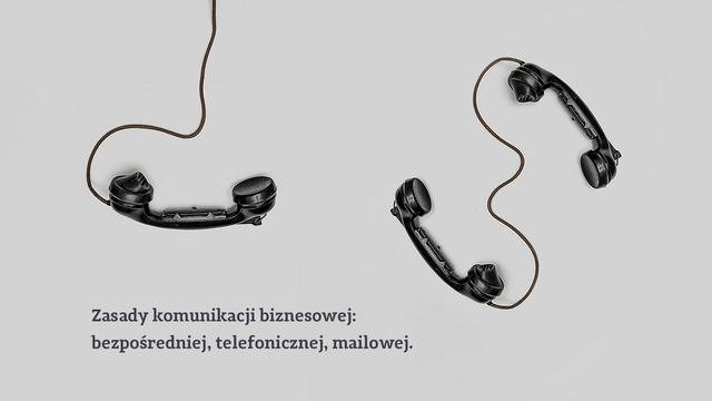 Zasady komunikacji biznesowej: bezpośredniej, telefonicznej, mailowej