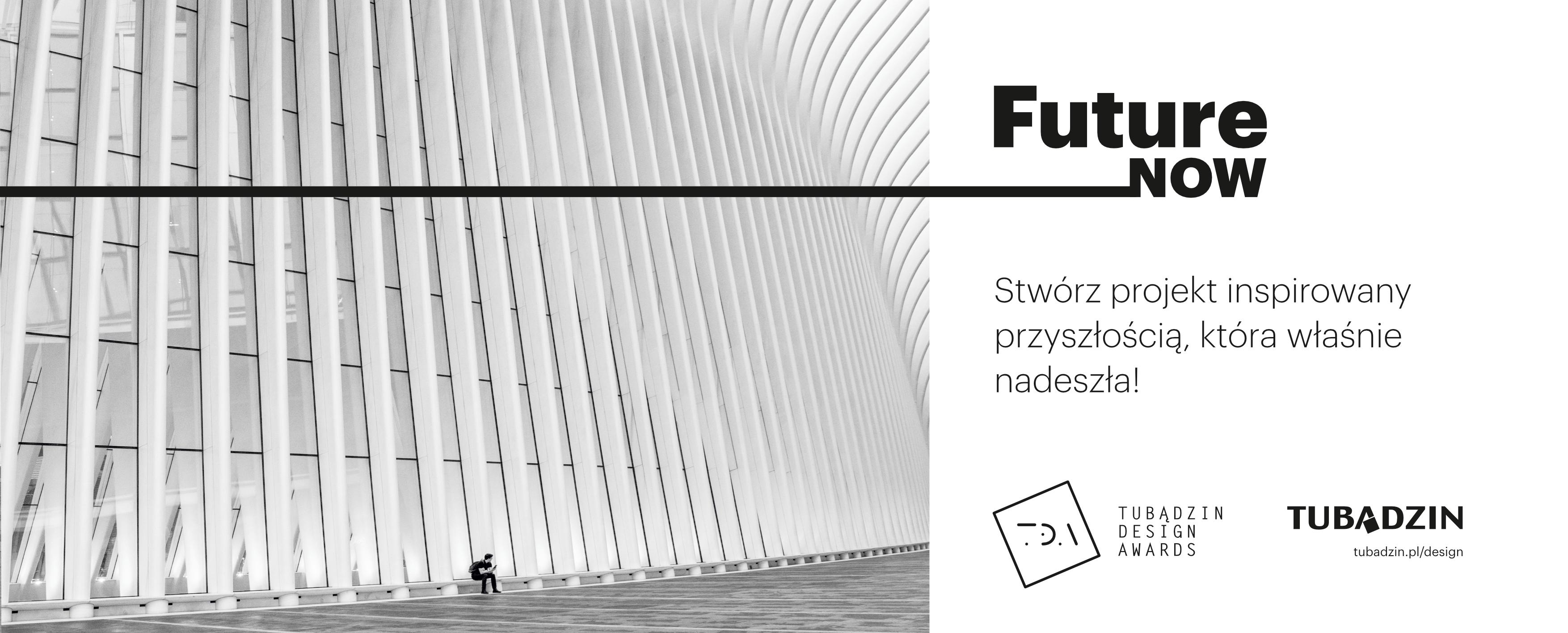 FutureNow – dodatkowa kategoria Tubądzin Design Awards!