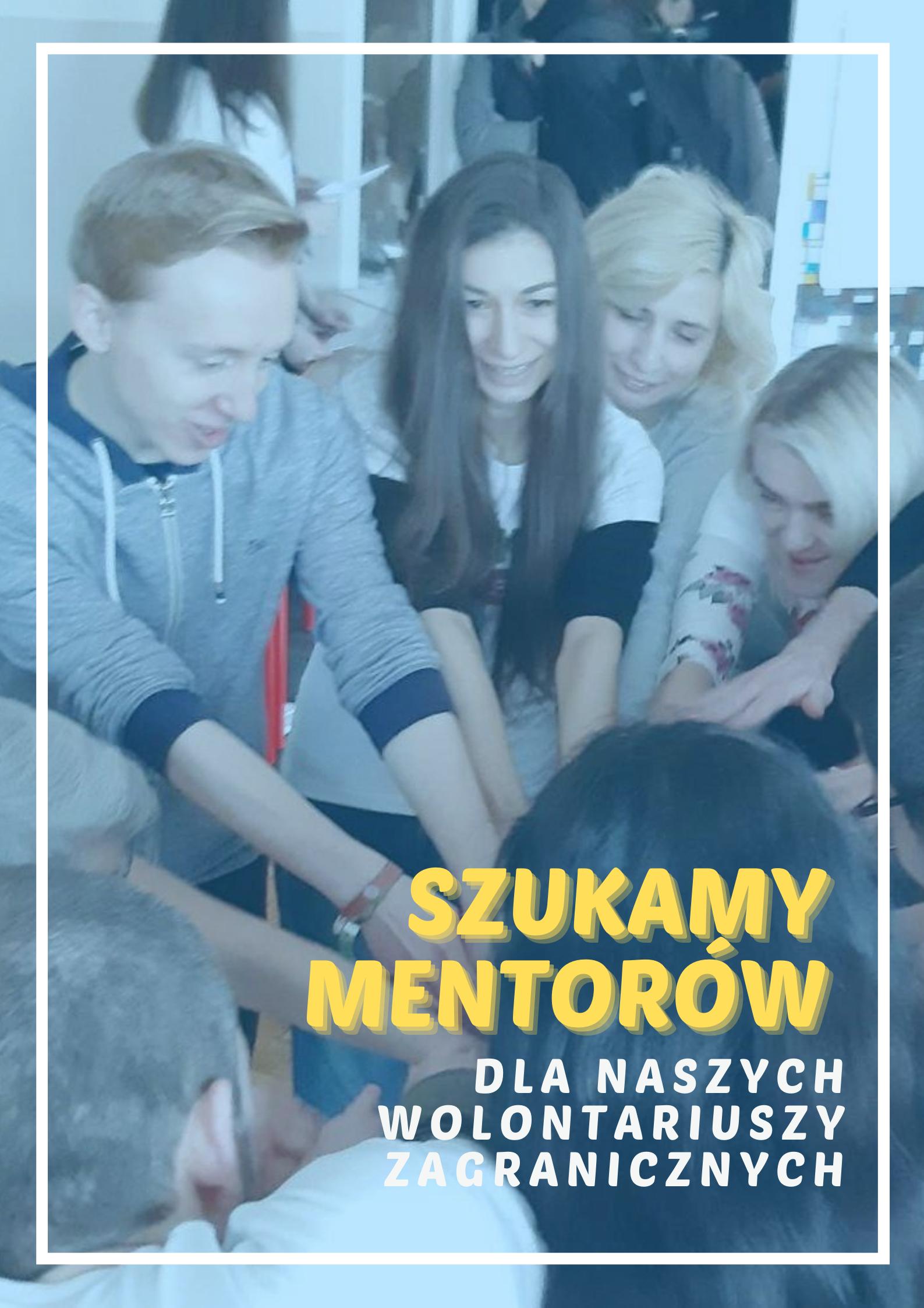 Zostań mentorem/mentorką naszych wolontariuszy europejskich!