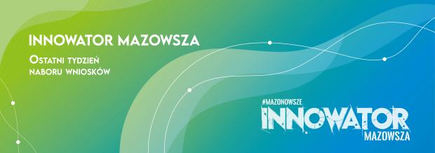 Trwa nabór wniosków do konkursu Innowator Mazowsza!
