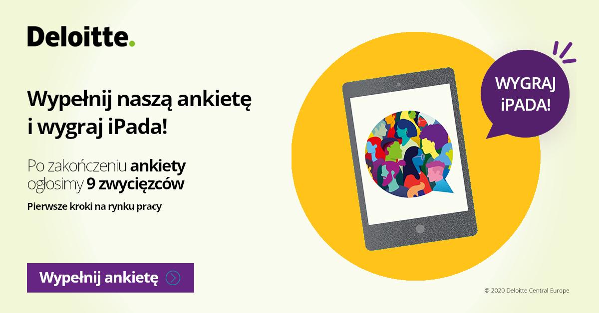 Badanie Deloitte - Pierwsze Kroki na Rynku Pracy 2020 – weź udział i wygraj iPada!