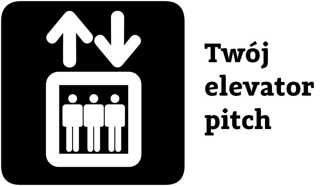 """Szukasz pracy/stażu lub prezentujesz projekt? Będziesz korzystać z """"przemowy w windzie"""". Co to takiego?"""