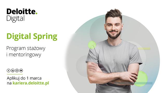 Digital Spring – program stażowo - mentoringowy w Deloitte Digital