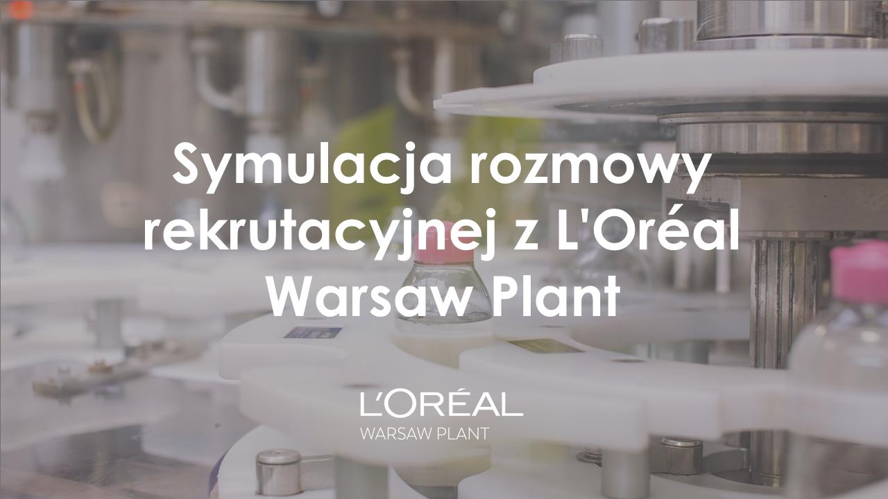 Symulacja rozmowy kwalifikacyjnej z L'Oréal Warsaw Plant